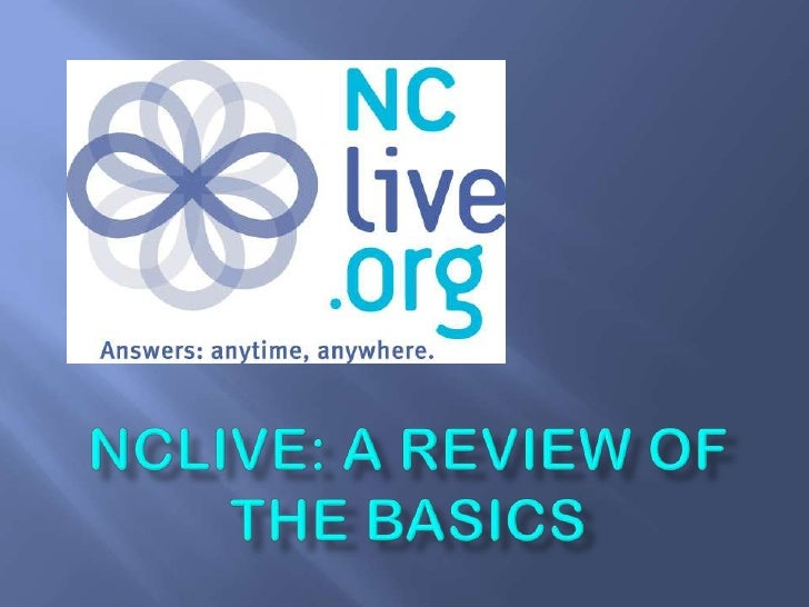 Nclive: A Review of the basics<br />