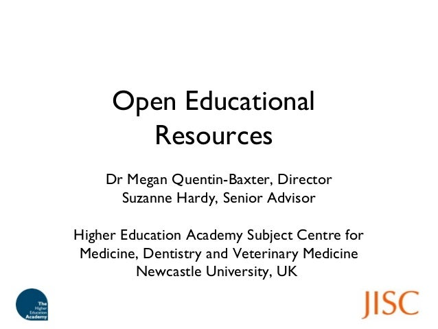 Open Educational Resources Dr Megan Quentin-Baxter, Director Suzanne Hardy, Senior Advisor Higher Education Academy Subjec...