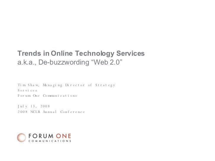 """Trends in Online Technology Services a.k.a., De-buzzwording """"Web 2.0"""" Tim Shaw, Managing Director of Strategy Services For..."""