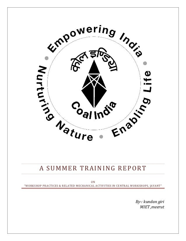 """A SUMMER TRAINING REPORT                                      ON""""WORKSHOP PRACTICES & RELATED MECHANICAL ACTIVITIES IN CEN..."""