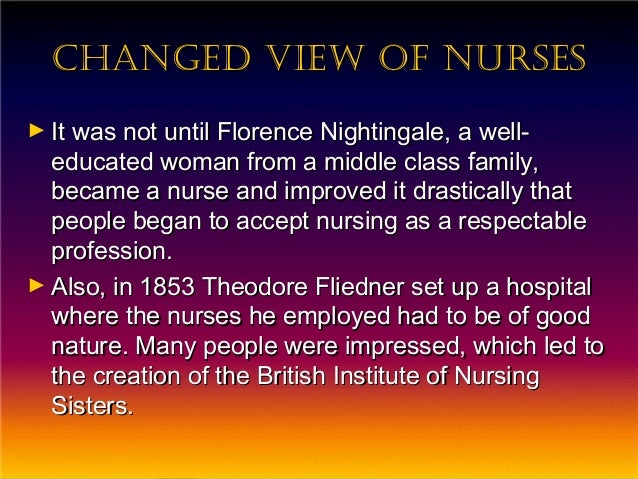 florence nightingales views on holistic care provided by nurses Florence nightingale,  nurses must not forget the holistic approach and  including workhouse reform and training special district nurses for care.
