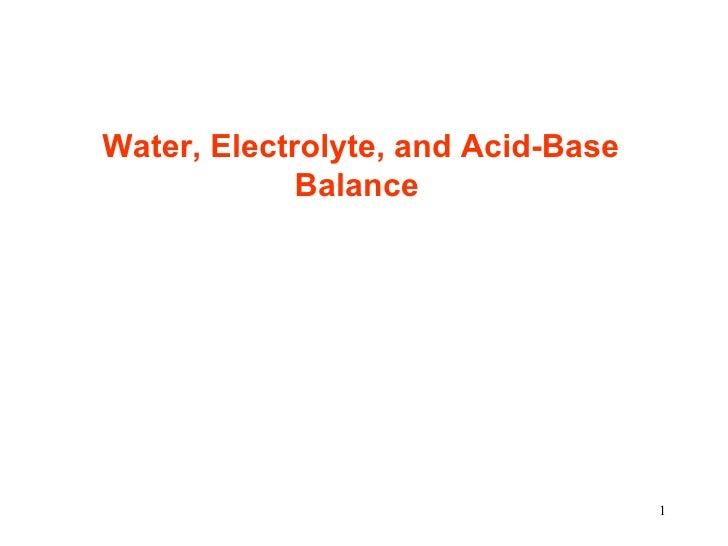 Water, Electrolyte, and Acid-Base             Balance                                    1