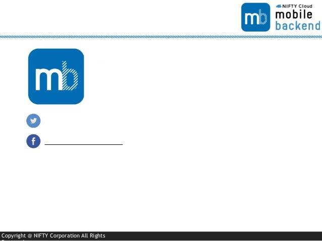 プッシュからデータ保存まで。アプリ開発でニフティクラウド mobile backendを使う上での良くある質問、疑問にお答えします Slide 3