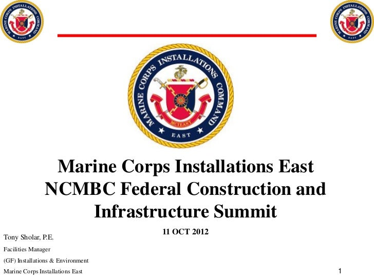 Marine Corps Installations East                NCMBC Federal Construction and                    Infrastructure Summit    ...