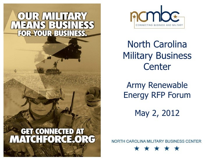 North CarolinaMilitary Business      Center Army RenewableEnergy RFP Forum  May 2, 2012
