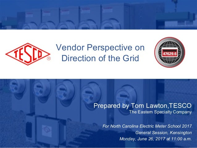 Slide 110/02/2012 Slide 1 Vendor Perspective on Direction of the Grid Prepared by Tom Lawton,TESCO The Eastern Specialty C...