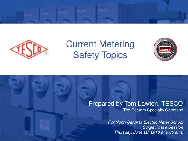 1 10/02/2012 Slide 1 Current Metering Safety Topics Prepared by Tom Lawton, TESCO The Eastern Specialty Company For North ...