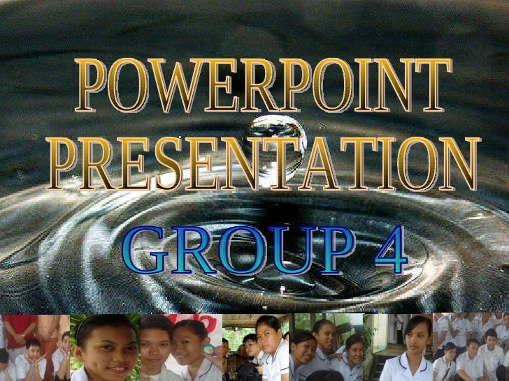 POWERPOINT  PRESENTATION GROUP 4