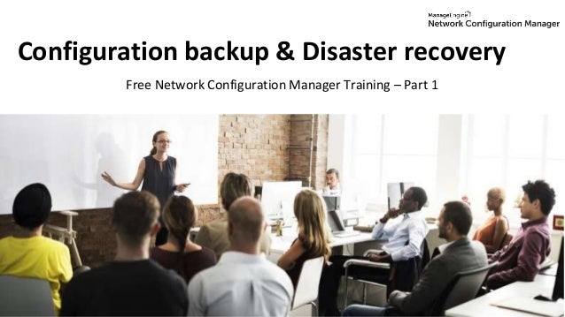 NCM Training - Part 1- Season 2 - Configuration backup & disaster rec…