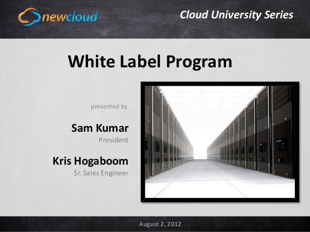 Cloud University Series          White Label Program      Click to edit Master title style                   presented by ...