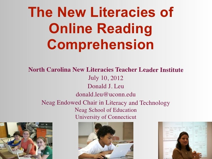 The New Literacies of  Online Reading  ComprehensionNorth Carolina New Literacies Teacher Leader Institute                ...