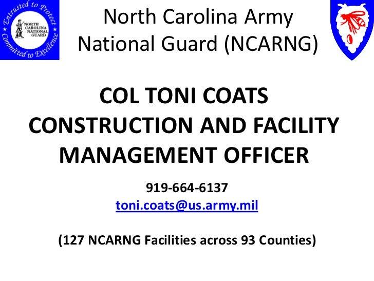 North Carolina Army     National Guard (NCARNG)     COL TONI COATSCONSTRUCTION AND FACILITY  MANAGEMENT OFFICER           ...