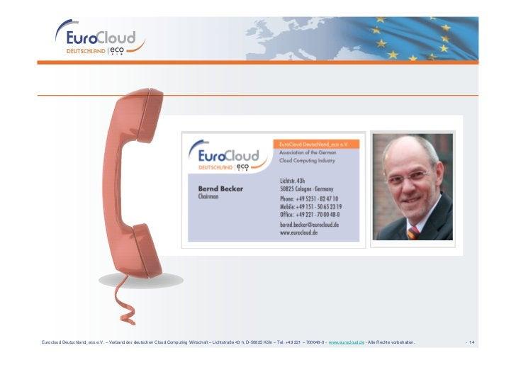 Eurocloud Deutschland_eco e.V. – Verband der deutschen Cloud Computing Wirtschaft – Lichtstraße 43 h, D-50825 Köln – Tel. ...