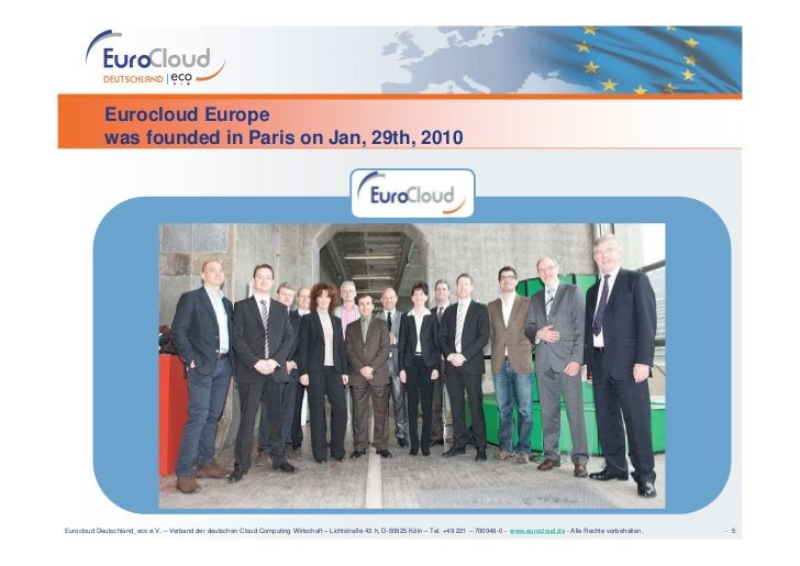 Eurocloud Europe             was founded in Paris on Jan, 29th, 2010     Eurocloud Deutschland_eco e.V. – Verband der deut...