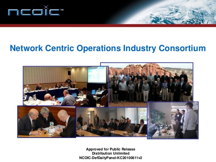 Network Centric Operations Industry Consortium                        Approved for Public Release                       Di...