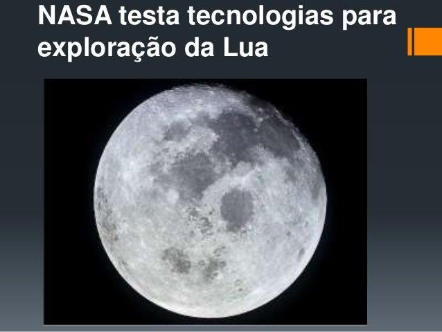 NASA testa tecnologias para exploração da Lua
