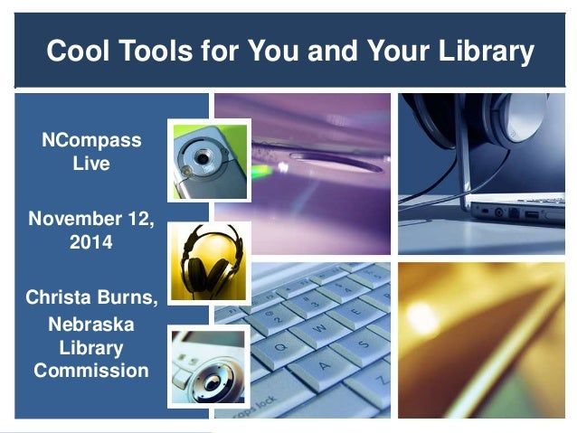 NCompass Live: Cool Tools For You and Your Library