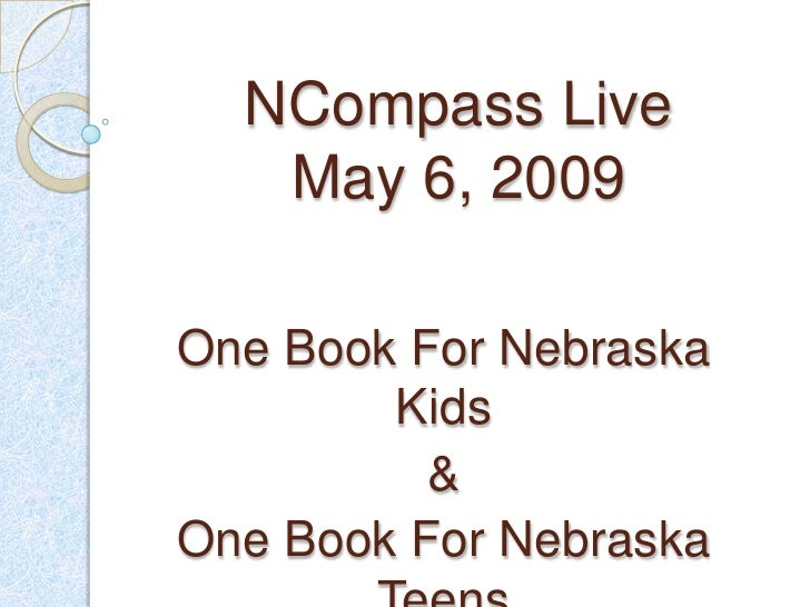 NCompass Live    May 6, 2009  One Book For Nebraska         Kids           & One Book For Nebraska