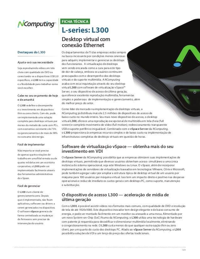 1 of 3 Destaques do L300 Ajusta-se à sua necessidade Seja reproduzindo vídeos em tela cheia com qualidade de DVD ou conect...