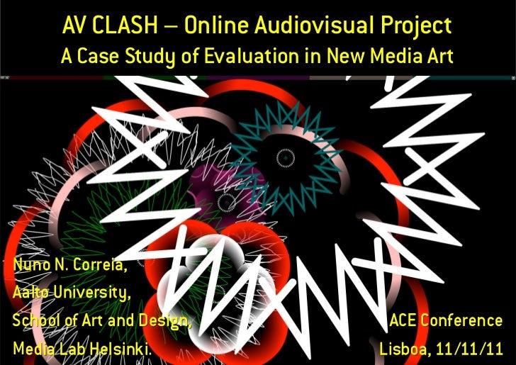 AV CLASH – Online Audiovisual ProjectA Case Study of Evaluation in New Media Art