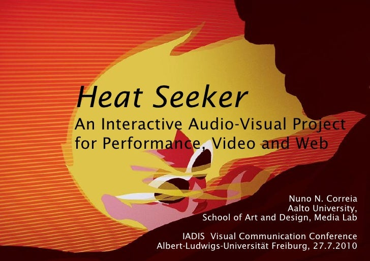 Heat Seeker An Interactive Audio-Visual Project for Performance, Video and Web                                           N...