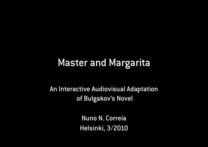 Master and Margarita  An Interactive Audiovisual Adaptation          of Bulgakov's Novel            Nuno N. Correia       ...