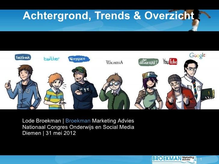 Achtergrond, Trends & OverzichtLode Broekman | Broekman Marketing AdviesNationaal Congres Onderwijs en Social MediaDiemen ...