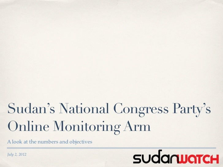 Sudan's National Congress Party'sOnline Monitoring ArmA look at the numbers and objectivesJuly 2, 2012