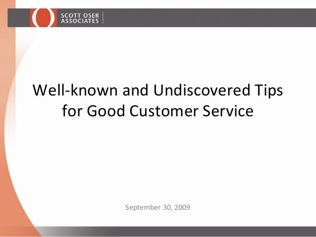 Well-known and Undiscovered Tips for Good Customer Service September 30, 2009