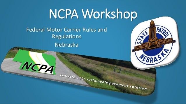 NCPA Workshop Federal Motor Carrier Rules and Regulations Nebraska