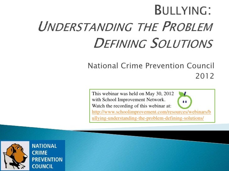 National Crime Prevention Council                            2012 This webinar was held on May 30, 2012 with School Improv...