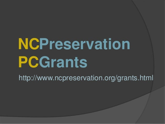 NCPreservation PCGrants http://www.ncpreservation.org/grants.html