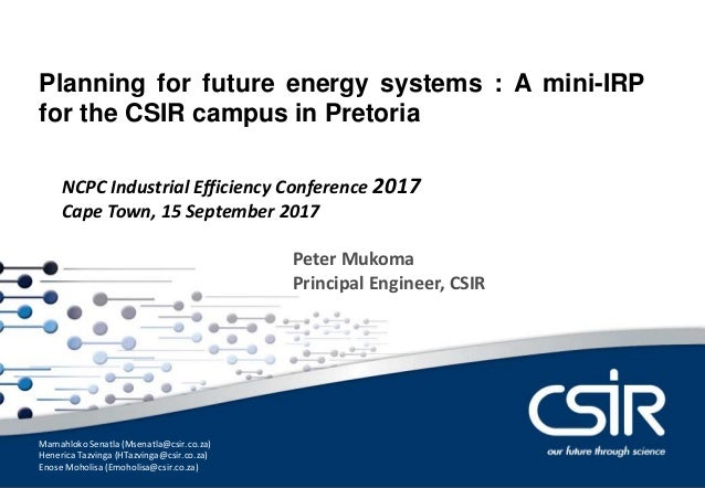 0 Dr Tobias Bischof-Niemz Chief Engineer Planning for future energy systems : A mini-IRP for the CSIR campus in Pretoria P...
