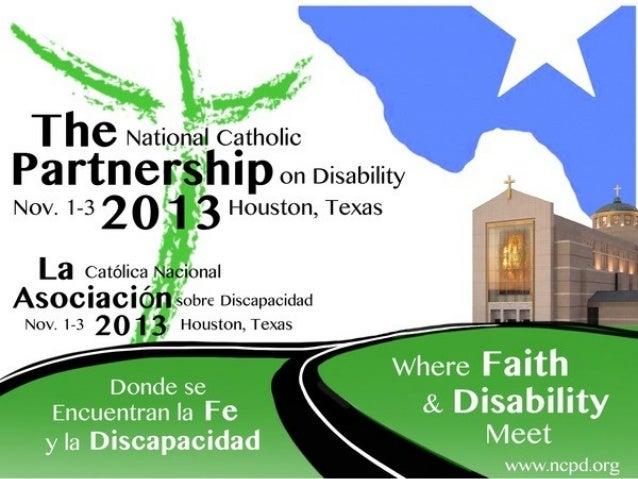 PREPARACIÓN SACRAMENTAL DE PERSONAS CON DISCAPACIDADES Asociación 2013: Donde se Encuentran la Fe y la Discapacidad Presen...