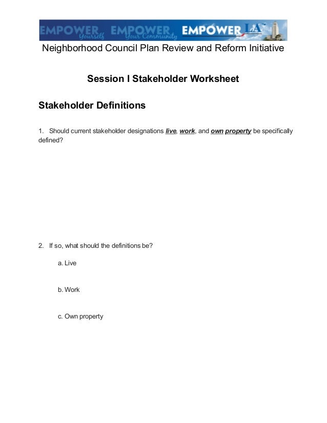 NeighborhoodCouncilPlanReviewandReformInitiative                  SessionIStakeholderWorksheetStakeholderDefinit...
