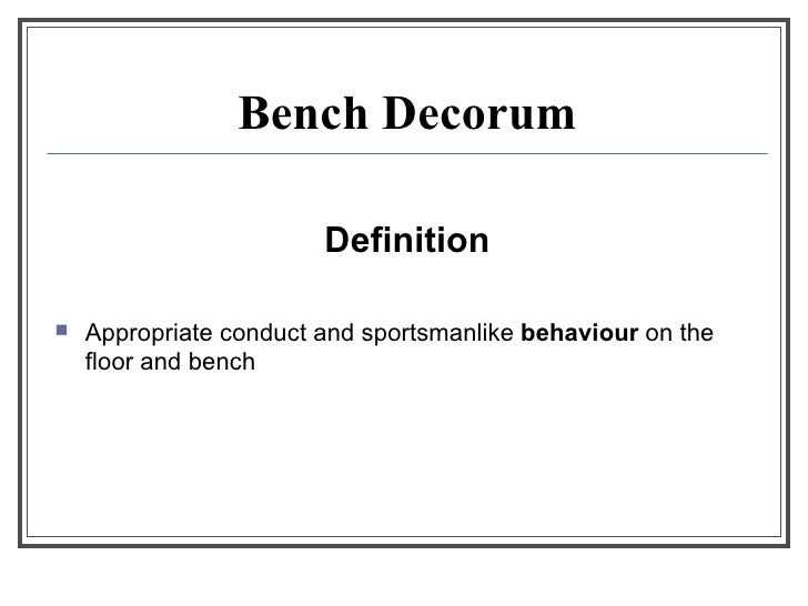 Ncp level 3 bench decorum presentation for Decorum meaning