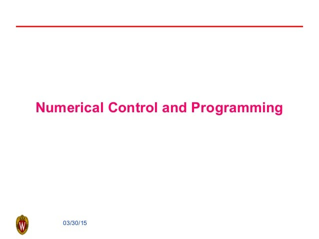 03/30/15 Numerical Control and Programming