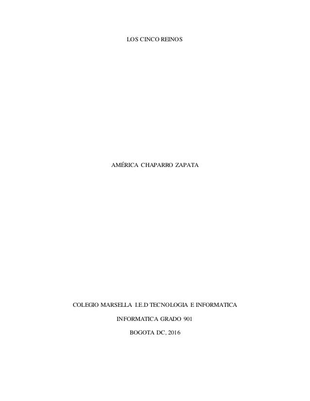 LOS CINCO REINOS AMÉRICA CHAPARRO ZAPATA COLEGIO MARSELLA I.E.D TECNOLOGIA E INFORMATICA INFORMATICA GRADO 901 BOGOTA DC, ...