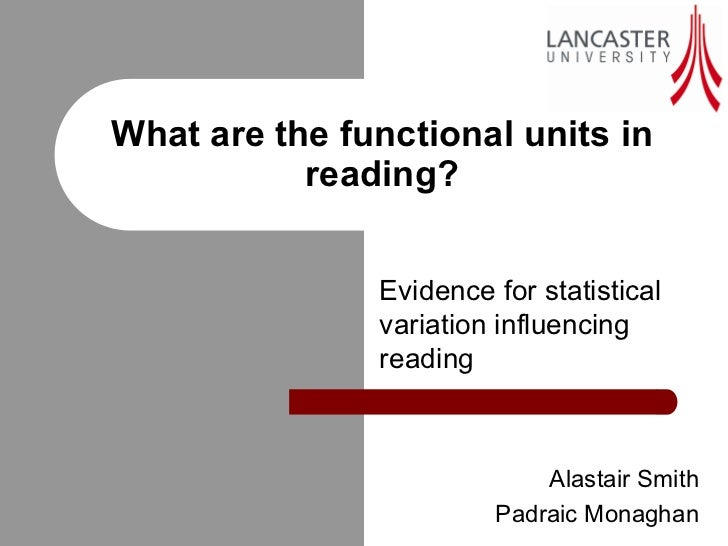 What are the functional units in           reading?               Evidence for statistical               variation influen...