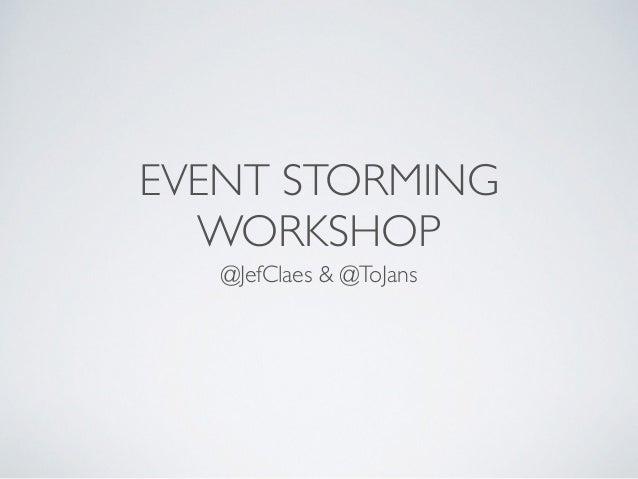 EVENT STORMING WORKSHOP @JefClaes & @ToJans