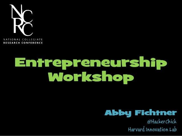 Abby Fichtner @HackerChick Harvard Innovation Lab Entrepreneurship Workshop