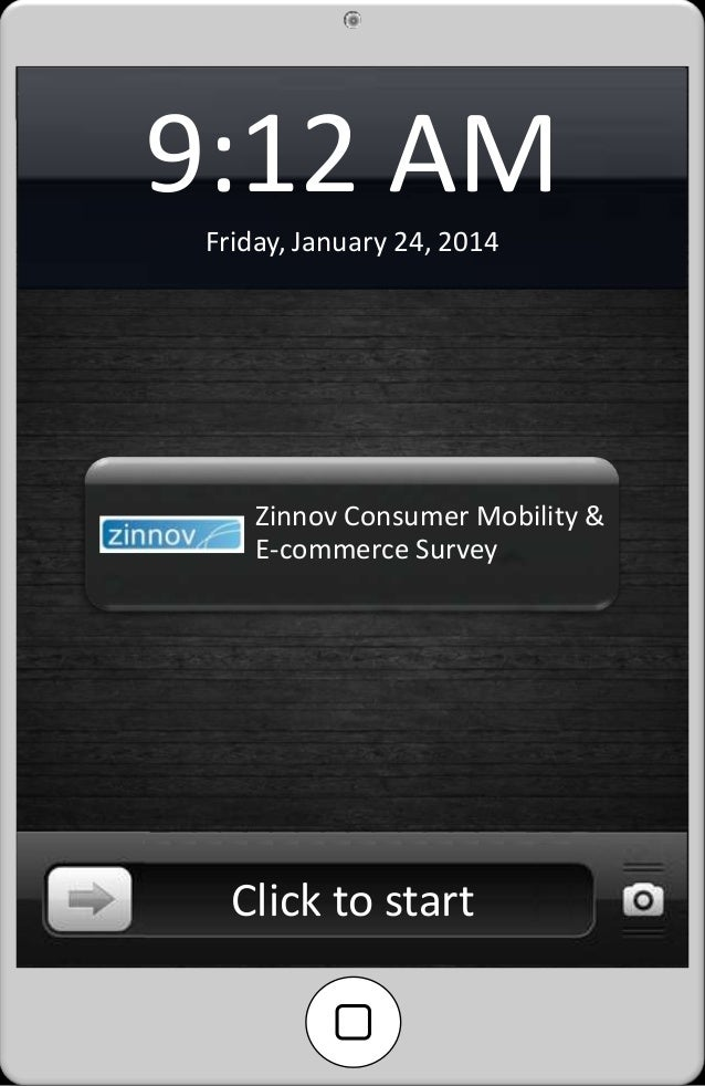 Previous  9:12 AM  Next  Friday, January 24, 2014  Zinnov Consumer Mobility & E-commerce Survey  Click to start