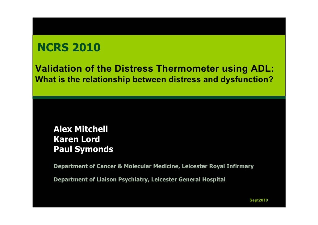 NCRS 2010 Validation of the Distress Thermometer using ADL: What is the relationship between distress and dysfunction?    ...