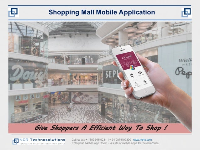 Call us at : +1 609 945 9281 | + 91 9874490800 | www.ncrts.com Enterprise Mobile App Room – a suite of mobile apps for the...