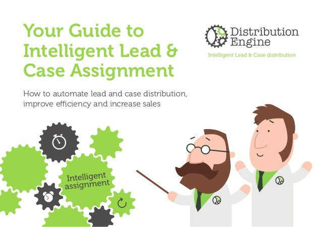 Your Guide to Intelligent Lead & Case Assignment How to automate lead and case distribution, improve efficiency and increa...