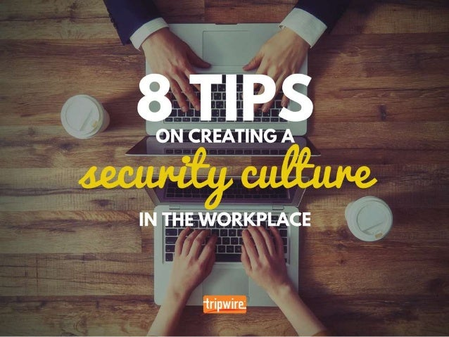 8 Tips on Creating a Security Culture in the Workplace