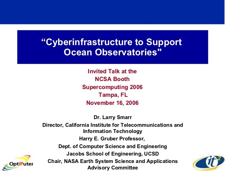 """"""" Cyberinfrastructure to Support  Ocean Observatories"""" Invited Talk at the NCSA Booth Supercomputing 2006 Tampa, FL N..."""