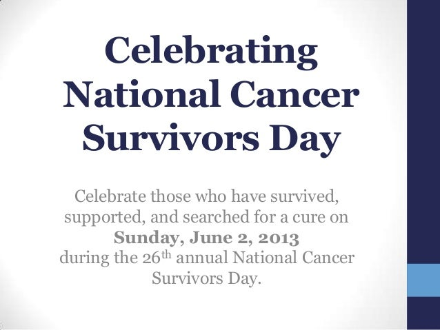 CelebratingNational CancerSurvivors DayCelebrate those who have survived,supported, and searched for a cure onSunday, June...