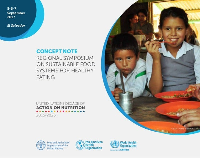 ©FAO / Fabiola Alcorta 5-6-7 September 2017 El Salvador CONCEPT NOTE REGIONAL SYMPOSIUM ON SUSTAINABLE FOOD SYSTEMS FOR HE...