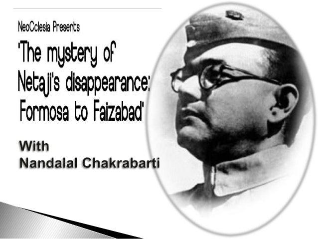 Neocclesla Presents  The mystery oF Netajfs disappearance:  Formosa to Faizabad'  With Nandalal Chakrabarti      ' ' s. -¢...